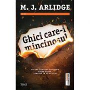 Ghici care-i mincinosul (M. J. Arlidge)