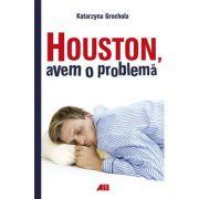 Houston, avem o problema - O poveste tumultuoasa si tragicomica