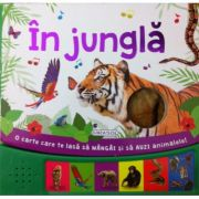 In jungla - O carte care te lasa sa mangai si sa auzi animale