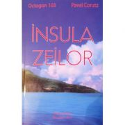 Insula zeilor - Pavel Corut (Octogon 103)