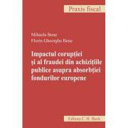 Impactul coruptiei si al fraudei din achizitiile publice asupra absorbtiei fondurilor europene