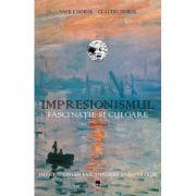 Impresionismul - Fascinatie si culoare