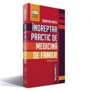 Indreptar practic de medicina de familie 2017 - Dumitru Matei