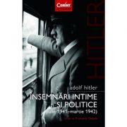 Adolf Hitler - Insemnari intime si politice, vol. 1