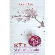 Ai Suru - A iubi vol. 1 (Ioana Lee)