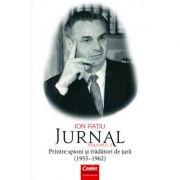Ion Ratiu. Printre spioni si tradatori de tara (1955-1962) - Jurnal volumul 2