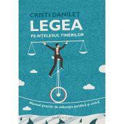 Legea pe-ntelesul tinerilor. Manual practic de educatie juridica si civica (Cristi Danilet)