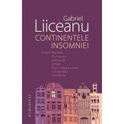 Continentele insomniei - Gabriel Liiceanu
