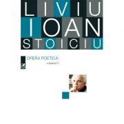Opera poetica. Liviu Ioan Stoiciu, Vol. 3