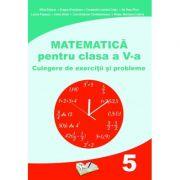 Matematica pentru clasa a V-a - Culegere de exercitii si probleme (Mihai Zaharia)