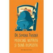 Medicina, nutritie si buna dispozitie - Simona Tivadar