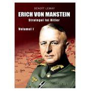 Erich von Manstein, strategul lui Hitler (Vol. 1)
