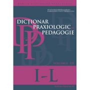 Dictionar praxiologic de pedagogie volumul III-IV
