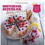 Universul retetelor pentru prajituri, dulciuri sanatoase pentru copii pofticiosi