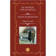 Cainele din Baskerville. Valea terorii - Sir Arthur Conan Doyle