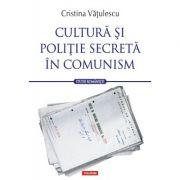 Cultura si politie secreta in comunism