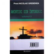 Amintiri din intuneric (2 volume) - Nicolae Grebenea
