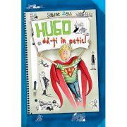 Hugo da-ti in petic. Cum sa devii supererou