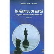 Imparatul cu sapca (2 vol) Regimul Traian Basescu si elitele sale
