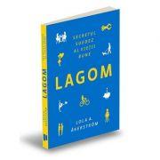 LAGOM. Secretul suedez al vietii bune