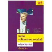 Limba si literatura romana. Caietul elevului clasa a V-a - Florentina Samihaian