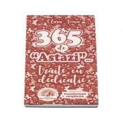 365 de (Astazi) Traite cu dedicatie