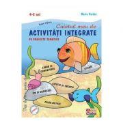 Caietul meu de activitati integrate pe proiecte tematice, 4-5 ani Grupa mijlocie (Maria Verdes)
