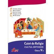 Caiet de Religie. Cultul ortodox. Clasa a V-a - Cristian Alexa