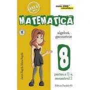Matematica - CONSOLIDARE - Algebra si Geometrie, pentru clasa a VIII-a. Partea II, semestrul II - 2017-2018