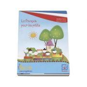 Curs de limba franceza Le francais pour les petits. Caiet de lucru pentru clasa pregatitoare (Editia a 2-a, revizuita 2016)