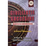 Civilizatii succesive, modelarea extraterestra (Vol. 1) Artefacte importante