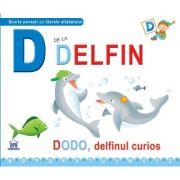 D de la delfin. Dodo, delfinul curios