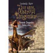 Cronicile Dragonilor. Zbor spre Ostrovul Dragonilor. Cartea a doua (Lucinda Hare)