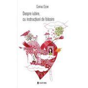 Despre iubire, cu instructiuni de folosire (Corina Ozon)