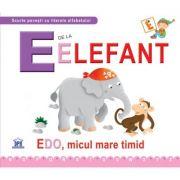 E de la elefant. Edo, micul mare timid