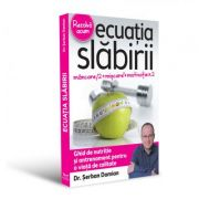 Ecuatia slabirii - Ghid de nutritie si antrenament pentru o viata de calitate (Dr. Serban Damian)