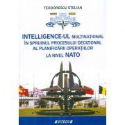 Intelligence-ul multinational in sprijinul procesului decizional al planificarii operatiilor la nivel NATO