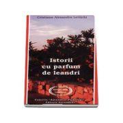 Istorii cu parfum de leandri. Cazuri terapeutice istorisite inedit - Cristiana Alexandra Levitchi