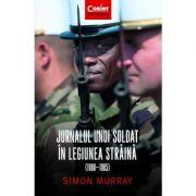 Jurnalul unui soldat in Legiunea Straina (1960-1965)