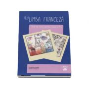 Limba franceza, caiet de lucru pentru clasa a X-a L2 (Claudia Dobre)
