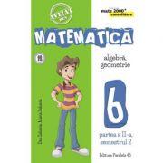Matematica - CONSOLIDARE - Algebra si Geometrie, pentru clasa a VI-a. Partea II, semestrul II - 2017-2018
