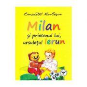 Milan si prietenul lui, ursuletul Ierun