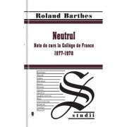 Neutrul, note de curs la College de France 1977-1978