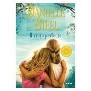 O viata perfecta (Danielle Steel)