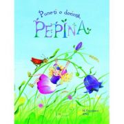 Pune-ti o dorinta, Pepina!