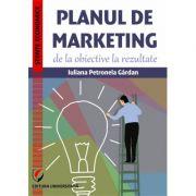 Planul de marketing, de la obiective la rezultate - Iuliana Petronela Gardan