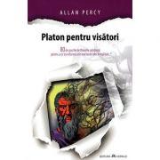 Platon pentru visatori - Allan Percy