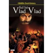 Vlad fiul lui Vlad - Catalin Dumitrescu