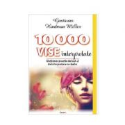 10000 vise interpretate. Dictionar practic de la A-Z de interpretare a viselor - Gustavus Hindman Miller