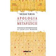 Apologia dupa sfarsitul metafizicii (Nicolae Turcan)
